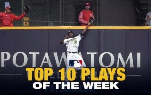 Top Ten Plays of the Week  From The First Full Week of the 2019 Season