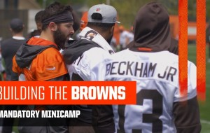 VIDEO: Building The Browns: 2019 Mandatory Minicamp